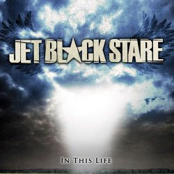 Jet Black Stare - In This Life - 2008