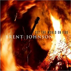 Brent Johnson - Set The World On Fire (2014)