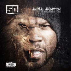 50 Cent - Animal Ambition: An Untamed Desire to Win [Deluxe Edition] (2014)