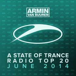 VA - Armin Van Buuren: A State Of Trance Radio Top 20 [June 2014]
