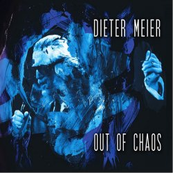 Dieter Meier (Yello) - Out Of Chaos (2014)