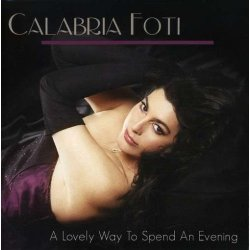 Calabria Foti - A Lovely Way To Spend An Evening (2007)
