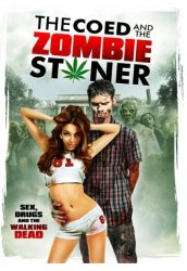 Студентка и зомбяк-укурыш / The Coed and the Zombie Stoner (2014)