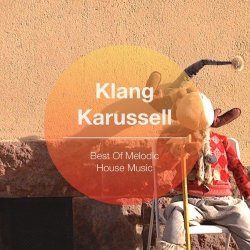 VA - Klang Karussell [Best of Melodic House Music] (2014)
