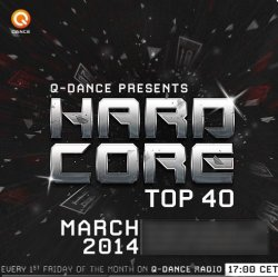 Q-Dance - Presents: Hardcore [Top 40 March] (2014)