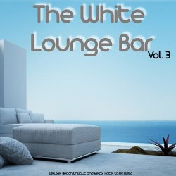 VA - The White Lounge Bar, Vol. 3 (2014)