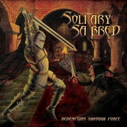 Solitary Sabred - Redemption Through Force (2014)