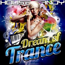 VA - House Candy Dream of Trance (2014)