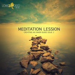 VA - Meditation Lesson 8 - Creating an Inner Guide Issue 2 (2014)