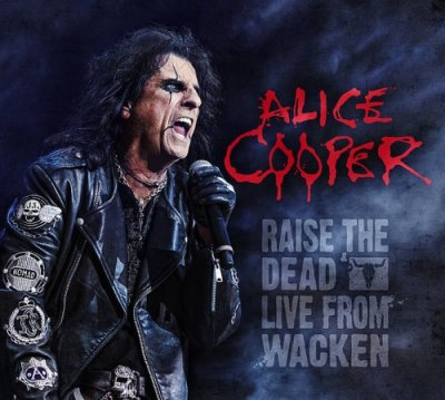 Alice Cooper - Raise The Dead Live From Wacken (2014)