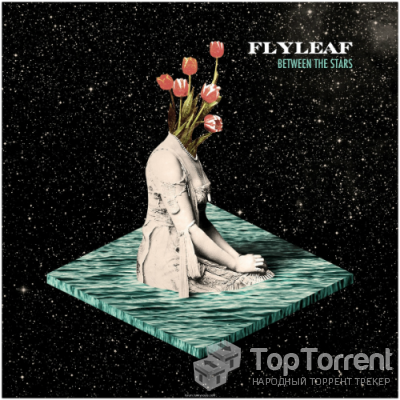 Flyleaf - Between The Stars [Deluxe Edition] (2014)