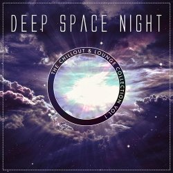 VA - Deep Space Night The Chillout and Lounge Collection Vol 1 (2014)