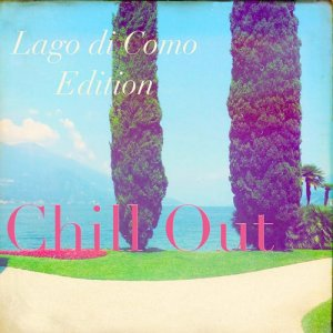 VA - Chill out Lago di Como Edition (2014)