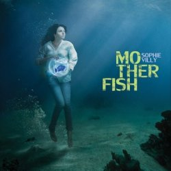 Sophie Villy - Mother Fish (2012)