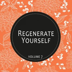 VA - Regenerate Yourself, Vol. 07 (2014)