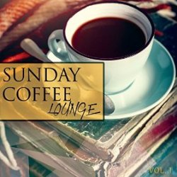 VA - Sunday Coffee Lounge Vol 1 Finest Electronic Chill and Lounge Music (2015)