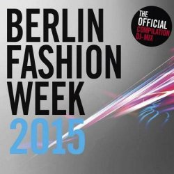 VA - Berlin Fashion Week 2015 [Double CD] (2015)