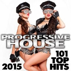 VA - Progressive House 101 Top Hits 2015 (2015)