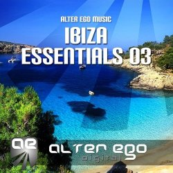 VA - Alter Ego Music Ibiza Essentials 03 (2015)