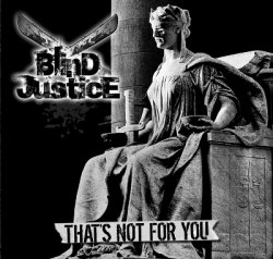 Blind Justice / Thats not for you (2009)