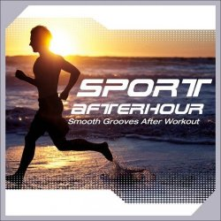 VA - Sport Afterhour: Smooth Grooves After Workout (2015)