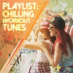 VA - Playlist: Chilling Workout Tunes (2015)