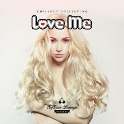 VA - Love Me Chillout Collection (2015)