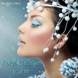 VA - Vocal Chillstep Vol.14 [Compiled by Zebyte] (2015)