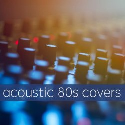 VA - Acoustic 80s Covers (2015)