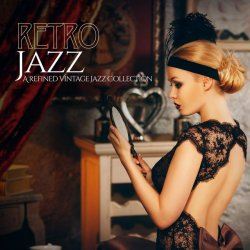 VA - Retro Jazz [A Refined Vintage Jazz Collection] (2015)