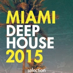 VA - Miami Deep House Selection (2015)