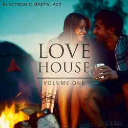 VA - Love House Vol 1 (Electronic Meets Jazz) (2015)