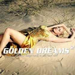 VA - Golden Dreams 2 (22 Finest Lounge Tracks to Relax and Chill) (2015)