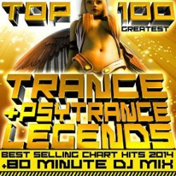 VA - Top 100 Greatest Trance and Psytrance Legends (2015)