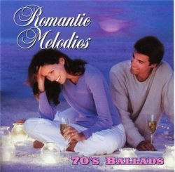VA - Romantic Melodies - 70's Ballads (2004)