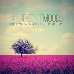 VA - Ambient Moods (Finest Ambient and New Age Music Selection) (2015)