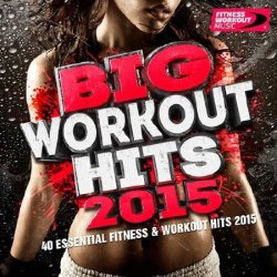VA - Big Workout Hits 2015 (40 Essential Fitness and Workout Hits) (2015)