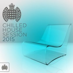 VA - Ministry Of Sound: Chilled House Session (2015)