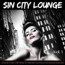 VA - Sin City Lounge (Smooth Erotic Chill Music For Intimate Moments And Sensual Seduction) (2015)