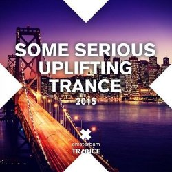 VA - Some Serious Uplifting Trance (2015)