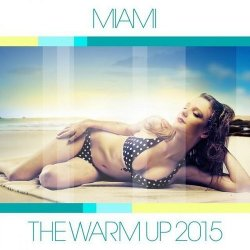 VA - Miami The Warm Up (2015)