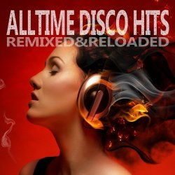 VA - Alltime Disco Hits (Remixed and Reloaded) (2015) MP3