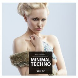 VA - Minimal Techno Vol. 77 (2015)