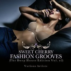 VA - Sweet Cherry Fashion Grooves The Deep House Edition Vol 2 (2015)