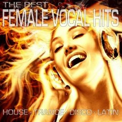 VA - The Best Female Vocal Hits House, Trance, Disco, Latin (2015)