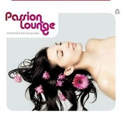 VA - Passion Lounge Vol 1 Emotional and Sensual Grooves Compiled by Henri Kohn (2015)