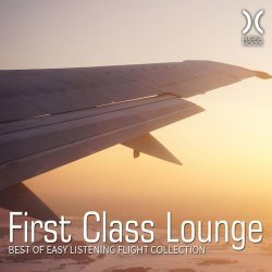 VA - First Class Lounge - Best of Easy Listening Flight Collection (2015)