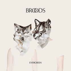 Broods - Evergreen (2014)