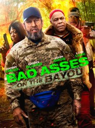 Крутые чуваки на Байю / Bad Asses on the Bayou (2015)