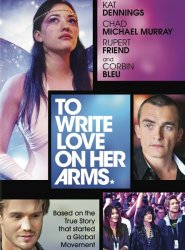 �������� ������ �� � ����� / To Write Love on Her Arms (2015)